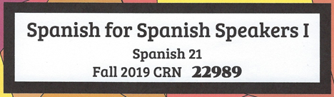 Spanish for Spanish Speakers I - Fall 2019 crn: 22989