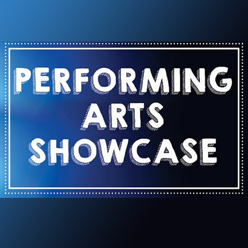 Performing Arts Student/Faculty Showcase