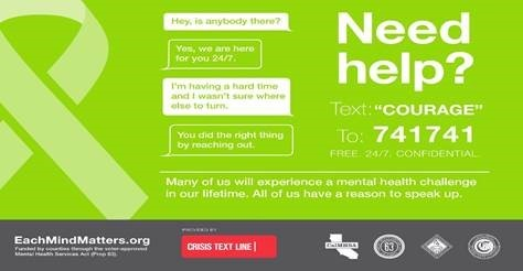 Need Help? Crisis Text Line. Text: COURAGE to 741741